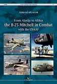 01 - From Alaska to Africa the B-25 Mitchell in Combat with the USAAF