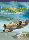 Lictorian Fasces over England Regia Aeronautica in action against England 1940–1941