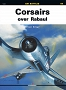 09 - Corsairs over Rabaul